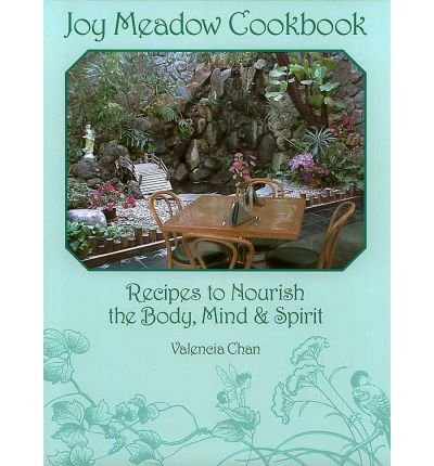 9780975932209: Joy Meadow Cookbook: Recipes to Nourish the Body, Mind & Spirit
