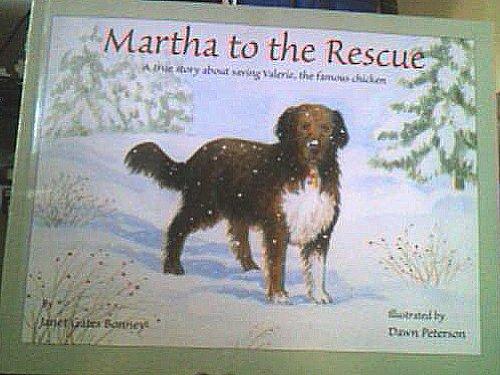 Martha to the Rescue, a true story: Janet Gates Bonney