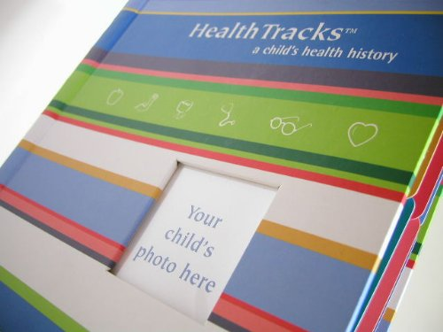 HealthTracks ... A Child's Health History (0975934538) by Jennifer Daley Cofield; HealthTracks; LLC; Toni Chappell Wanebo