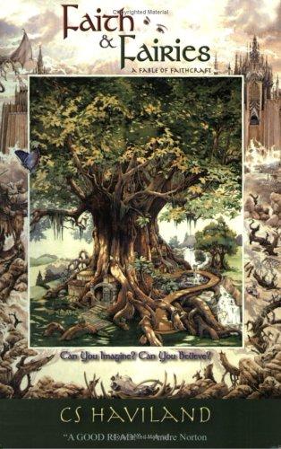 9780975935514: Faith & Fairies: A Fable of Faithcraft (Book 1: The Father Tree Tetralogy)