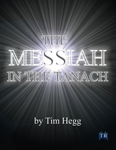 Messiah in the Tanach: Tim Hegg