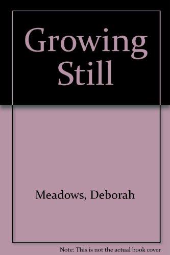 Growing Still: Deborah Meadows