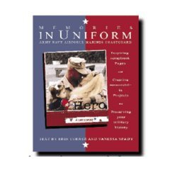 9780975939109: Memories In Uniform: Inspiring Scrapbook Pages and Creative memorabilia projects for preserving your military history