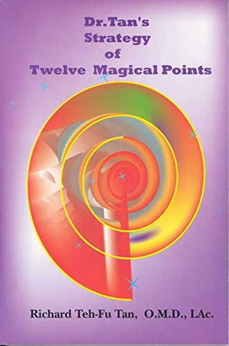 9780975941201: Dr. Tan's Strategy of Twelve Magical Points
