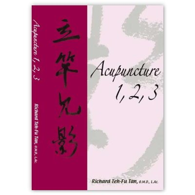 9780975941232: Acupuncture 1,2,3 by Richard Teh-Fu Tan (2007-01-01)