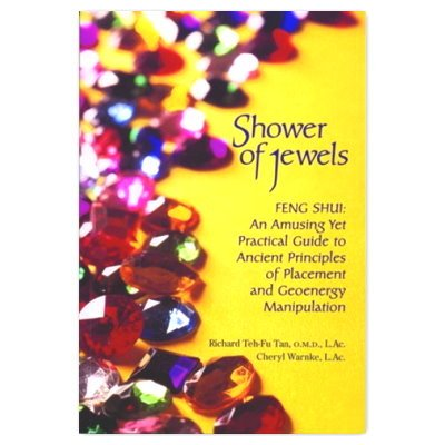 9780975941249: Shower of Jewels, Feng Shui: An Amusin Yet Practical Guide to Ancient Principles of Placement and Geoenergy Manipulation