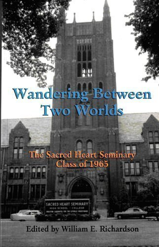 Wandering Between Two Worlds: The Sacred Heart: William E. Richardson