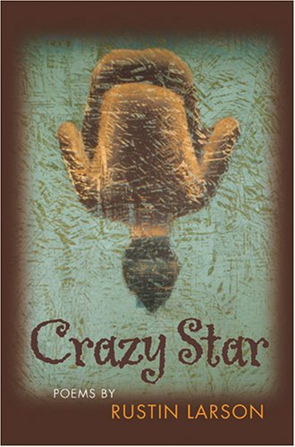 Crazy Star: Larson, Rustin