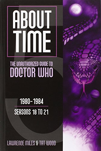 9780975944646: About Time 5: The Unauthorized Guide to Doctor Who: The Unauthorized Guide to Doctor Who 1980-1984 (Season 18 to 21) (About Time; The Unauthorized Guide to Dr. Who (Mad Norwegian Press))