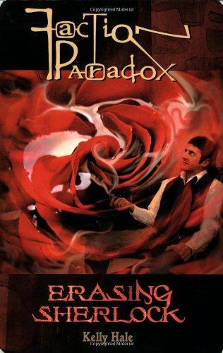 Faction Paradox: Erasing Sherlock (Faction Paradox): Kelly Hale