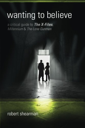 9780975944691: Wanting to Believe: A Critical Guide to The X-Files, Millennium & The Lone Gunmen
