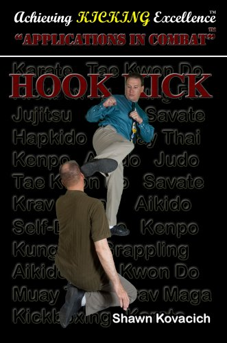 9780975949184: Hook Kick - Applications in Combat (Achieving Kicking Excellence, Vol. 17)