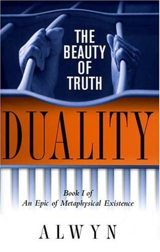 9780975949306: Duality: The Beauty of Truth, Book I of An Epic of Metaphysical Existence