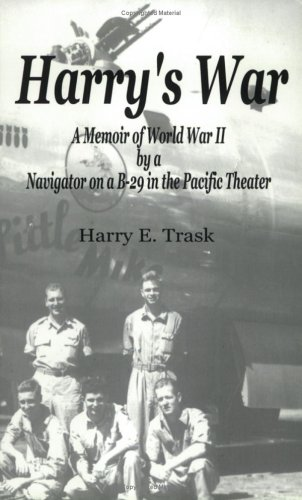 9780975951507: Harry's War: A Memoir of World War II by a Navigator on a B-29 in the Pacific Theater