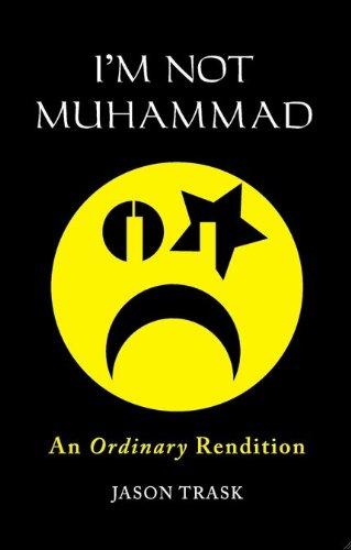 I'm Not Muhammad: Jason Trask