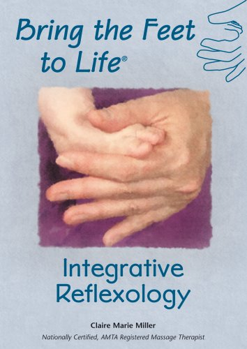 9780975952634: Claire Marie Miller: Bring the Feet to Life - Integrative Reflexology