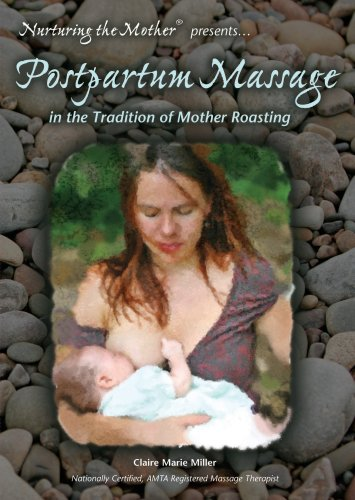 9780975952689: Claire Marie Miller: Postpartum Massage - In the Tradition of Mother Roasting