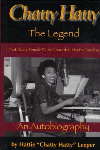 9780975953082: Chatty Hatty The Legend: The First Black Female Radio Announcer in North Carolina
