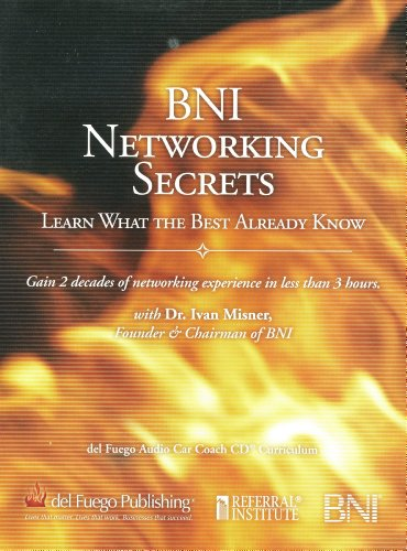 9780975955772: BNI Networking Secrets: Learn What the Best Already Know (del Fuego Audio Car Coach CD Curriculum)