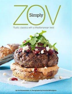 Simply Zov: Rustic Classics with a Mediterranean Twist: Zov Karamardian