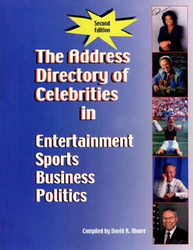 The Address Directory of Celebrities in Entertainment, Sports, Business & Politics, Second ...
