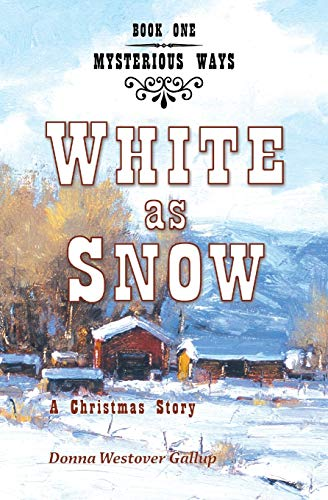 9780975961940: White as Snow: A Christmas Story (Mysterious Ways #1)