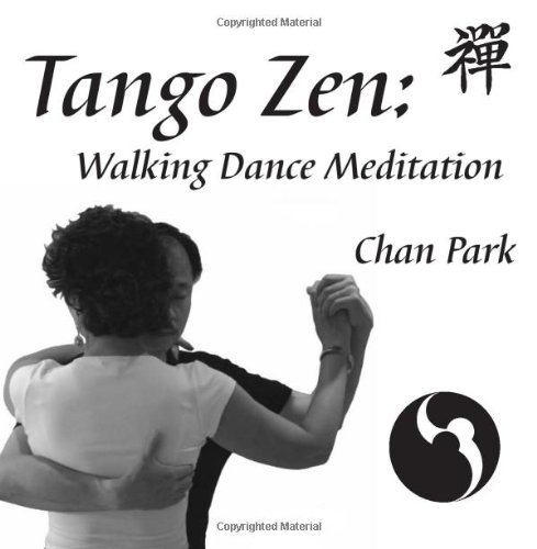 9780975963005: Tango Zen: Walking Dance Meditation