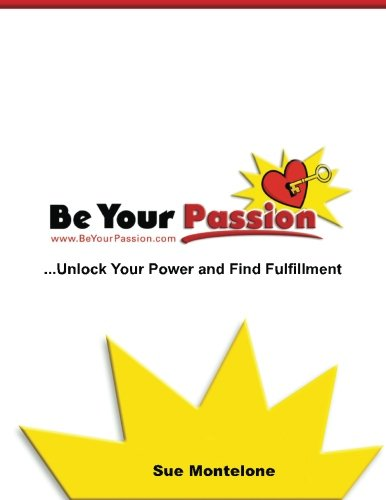9780975967201: Be Your Passion