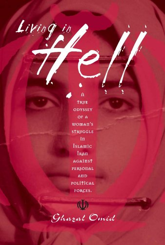 9780975968307: Living In Hell: A True Odyssey of a Woman's Struggle in Islamic Iran Against Personal and Political Forces
