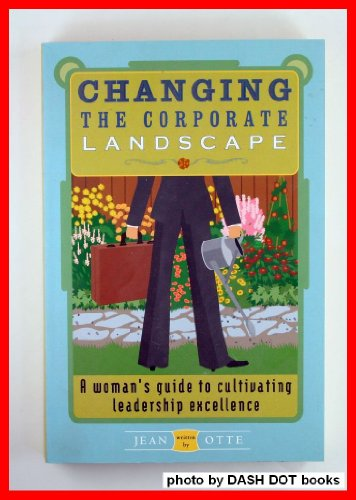 9780975969205: Changing the Corporate Landscape - a Wonan's Guide to Cultivating Leadership Excellence
