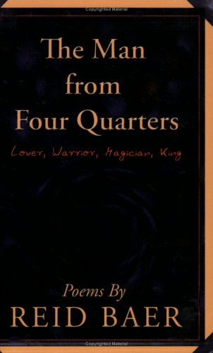 9780975970652: The Man from Four Quarters: Lover, Warrior, Magician, King