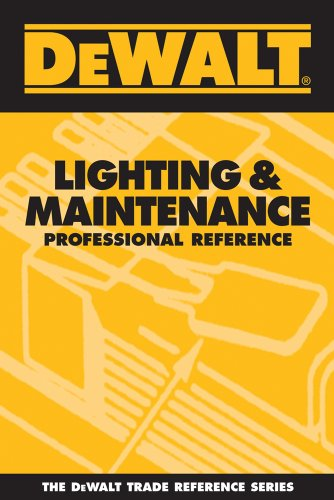 9780975970959: DEWALT Lighting & Maintenance Professional Reference (DEWALT Series)