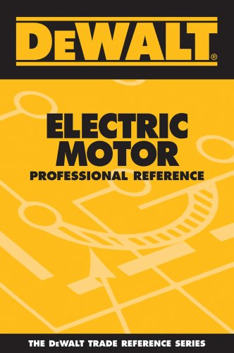 9780975970966: Dewalt Electric Motor: Professional Reference