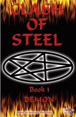 Clash of Steel: Book Three - Demon (9780975972786) by Armand Rosamilia; Editor
