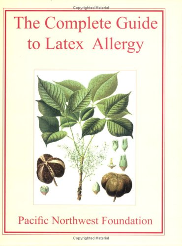 9780975973547: The Complete Guide to Latex Allergy