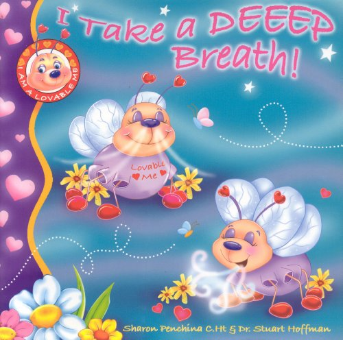 I Take a DEEEP Breath! (I Am a Lovable Me): Sharon R. Penchina