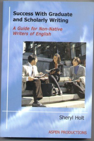 9780975979204: Success with Graduate and Scholarly Writing: A Guide for Non-native Writers of English