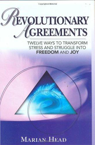 9780975979631: Revolutionary Agreements: Twelve Ways to Transform Stress and Struggle Into Freedom and Joy