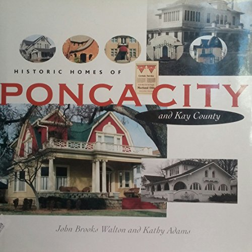 Historic Homes of Ponca City and Kay County (Special Collector's Edition)
