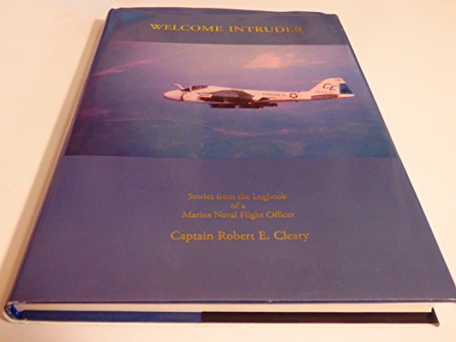 9780975980507: Welcome Intruder: Stories from the Logbook of a Marine Naval Flight Officer