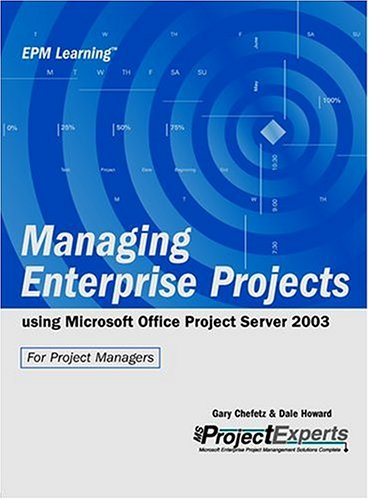 9780975982808: Managing Enterprise Projects Using Microsoft Office Project Server 2003