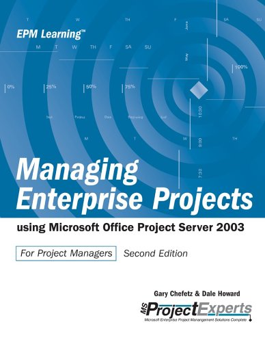 9780975982891: Managing Enterprise Projects Using Microsoft Office Project Server 2003, Second Edition (Epm Learning)
