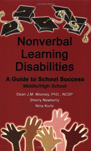 Nonverbal Learning Disabilities: A Guide to School Success (Middle/High School): Dr. Dean ...