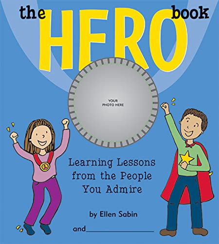 The Hero Book: Learning Lessons from the: Sabin, Ellen