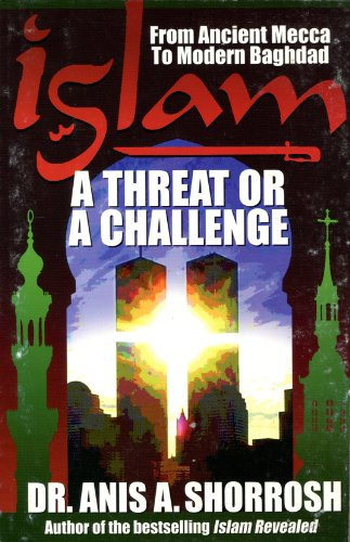 ISLAM: A Threat or a Challenge, From: Anis A. Shorrosh