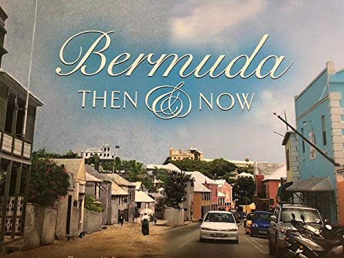 9780975992418: Bermuda Then and Now