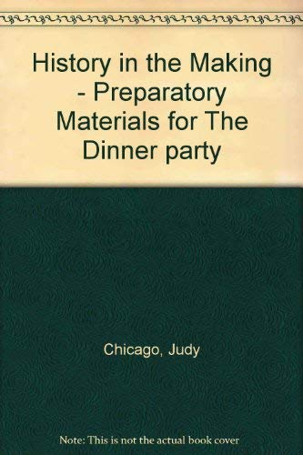 9780975993262: History in the Making - Preparatory Materials for The Dinner party