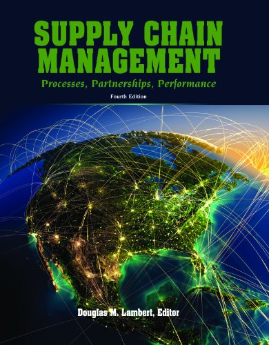 Supply Chain Management: Processes, Partnerships, Performance, 4th