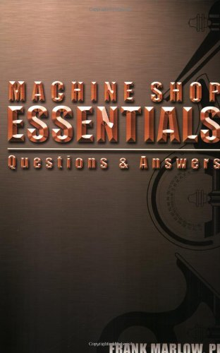 9780975996300: Machine Shop Essentials: Questions & Answers