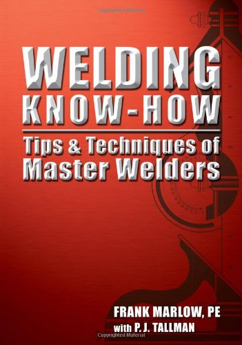9780975996362: Welding Know-how: Tips & Techniques of Master Welders